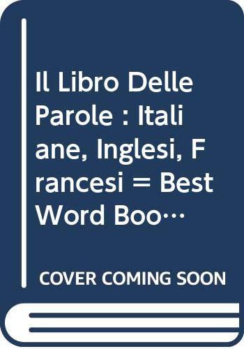 9788804265948: Il Libro Delle Parole : Italiane, Inglesi, Francesi = Best Word Book