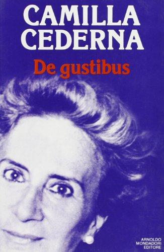 De gustibus.: Cederna,Camilla.