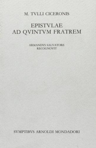 M. Tulli Ciceronis Epistulae ad Quintum Fratrem.: Cicero (Armandus Salvatore,