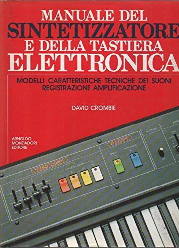 9788804286134: Il manuale del sintetizzatore e della tastiera elettronica