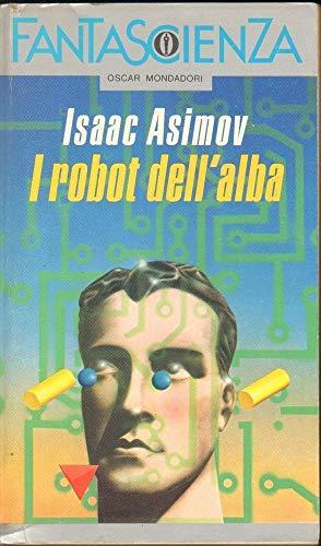 9788804288435: I robot dell'alba