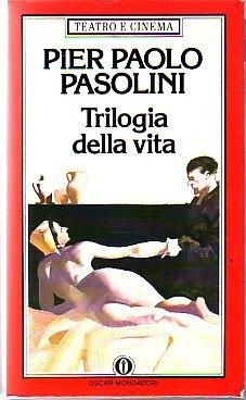 Trilogia della vita (Teatro e cinema) (Italian Edition) (8804297689) by Pasolini, Pier Paolo