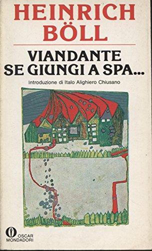 9788804298045: Viandante, se giungi a Spa.