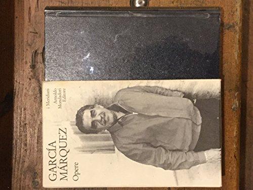 Opere.Vol. I.: García Márquez,Gabriel.