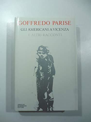 9788804300922: Gli Americani a Vicenza e altri racconti, 1952-1965 (Scrittori italiani e stranieri) (Italian Edition)