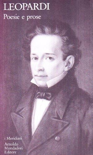 Poesie e prose (I Meridiani); Volume primo: Poesie (Italian Edition): Giacomo Leopardi