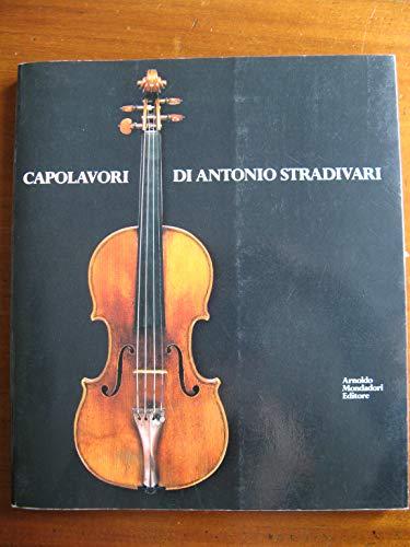Capolavori di Antonio Stradivari / Masterpieces of Antonio Stradivari [Italian - English ...