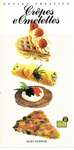 Crepes e Omelettes (Cucina Creativa) [Original Title: The Book of Crepes & Omelettes] in Italian (Hardcover) (9788804312680) by Mary Norwak