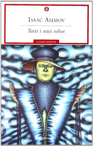 9788804315353: Tutti i miei robot
