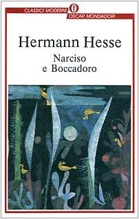 Narciso e Boccadoro: Hesse, Hermann {Author} with Cristina Baseggio {Traduzione Di}