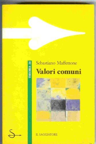 Valori comuni.: Maffettone,Sebastiano.