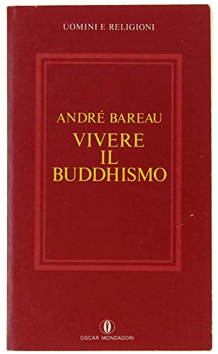 Vivere il buddhismo: Bareau, André