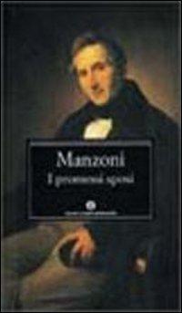 I Promessi Sposi: Storia Milanese Del Secolo Xvii Scoperta E Rifatta (Oscar Classici) - Manzoni, Alessandro