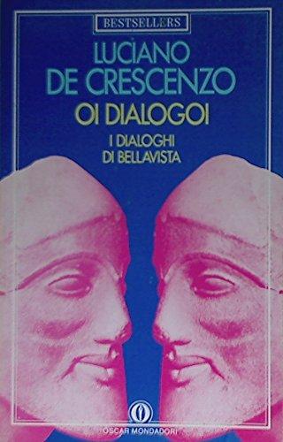 Oi Dialogoi I Dialoghi Di Bellavista: luciano de crescenzo