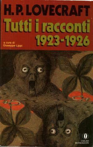 Tutti i Racconti: 1923-1926: Lovecraft, H.P.