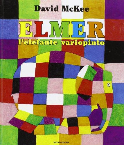9788804334675: Leggere Le Figure: Elmer, L'Elefante Variopinto (Italian Edition)