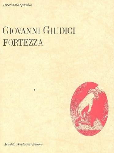 Fortezza: Giovanni Giudici (Lo Specchio) (Italian Edition): Giudici, Giovanni