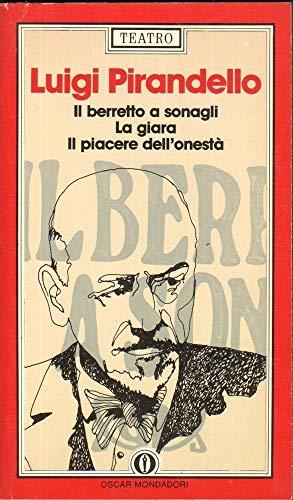 9788804336914: Il Berretto a Sonagli/La Giara/Il Piacere Dell'Onesta (Fiction, Poetry & Drama) (Italian Edition)