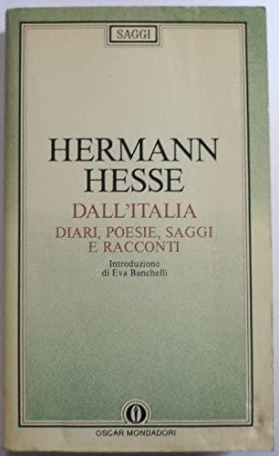 9788804341000: Dall'Italia. Diari, poesie, saggi e racconti (Oscar saggi)