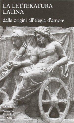 La letteratura latina della Cambridge University. Vol.I:Dalle origini all'elegia d'amore....