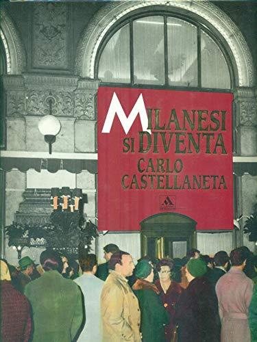 Milanesi Si Diventa.: Castellaneta, Carlo