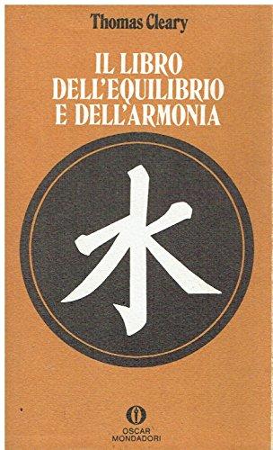 9788804347958: Il libro dell'equilibrio e dell'armonia (Oscar saggi)