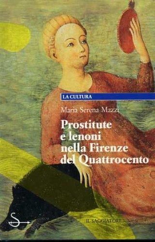 Prostitute e lenoni nella Firenze del Quattrocento: MariaSerena Mazzi
