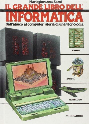 Il grande libro dell'informatica. Dai numeri al computer: M. Giovanna Sami