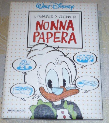 9788804352136: Il manuale di cucina di Nonna Papera