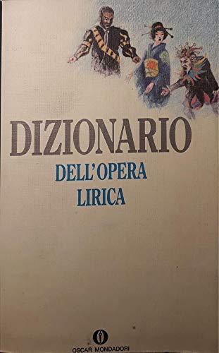 9788804352846: Dizionario dell'opera lirica