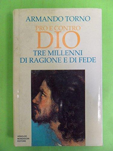 9788804354147: Pro e contro Dio: Tre millenni di ragione e di fede (Saggi) (Italian Edition)