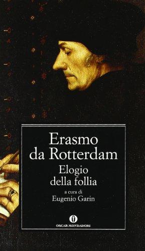 9788804354482: Elogio Della Follia: Elogio Della Follia (Oscar Classici) (Italian Edition)