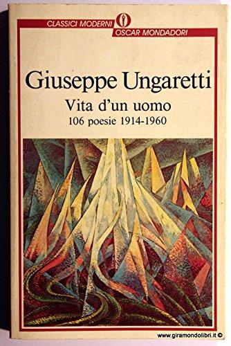Vita di un uomo. 106 poesie (1914-1960): Ungaretti, Giuseppe