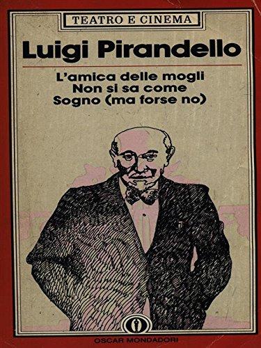 9788804354857: L'amica Delle Mogli, Non Si Sa Come, Sogno (Ma Forse No)