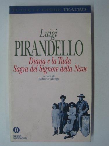 Diana e la Tuda-Sagra del Signore della nave: Pirandello, Luigi