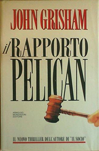Il Rapporto Pelican.: Grisham,John.