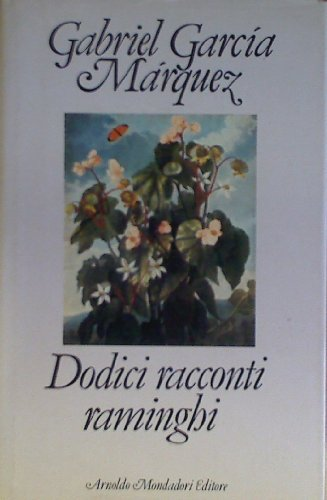 Dodici racconti raminghi.: García Márquez,Gabriel.