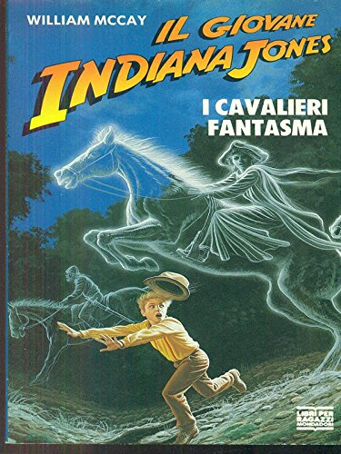 9788804363200: I cavalieri fantasma (Il giovane Indiana Jones)