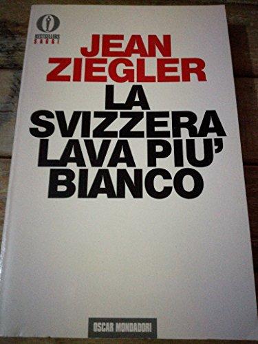 9788804364818: La Svizzera lava più bianco (Oscar bestsellers saggi)