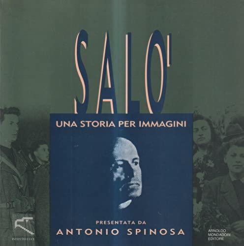 SALO'. UNA STORIA PER IMMAGINI.: Spinosa Antonio.