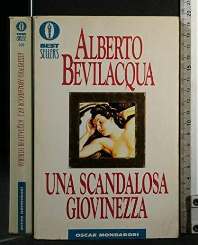 Una scandalosa giovinezza.: Bevilacqua,Alberto.