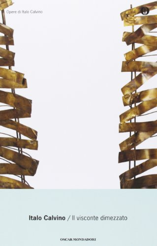 9788804370871: Il Visconte Dimezzato (Oscar Opere Di Italo Calvino) (Italian Edition)