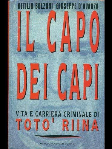 9788804374497: Il capo dei capi. Vita e carriera criminale di Totò Riina (Frecce)
