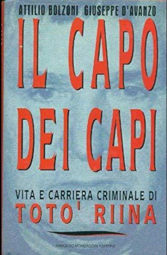 9788804374497: Il capo dei capi: Vita e carriera criminale di Totò Riina (Frecce) (Italian Edition)