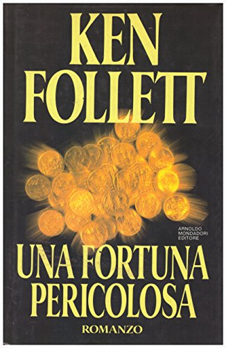 Una fortuna pericolosa.: Follett,Ken.