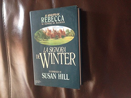 La signora De Winter.: Hill,Susan.