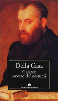 9788804376170: Galateo, ovvero de' costumi (Oscar classici)