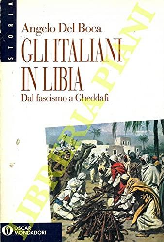 9788804378488: Gli italiani in Libia: Dal fascismo a Gheddafi (Oscar storia)