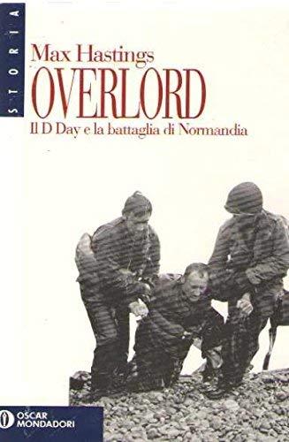 9788804378563: Overlord. Il D day e la battaglia di Normandia