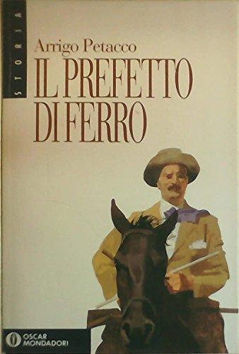 9788804380092: Il prefetto di ferro. L'uomo di Mussolini che mise in ginocchio la mafia (Oscar storia)